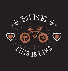 Bike this is i Like Vintage badge or logo with vector image