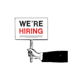 Hand holding board with we are hiring sign vector