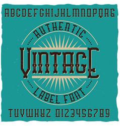 Vintage label font with sample label design vector