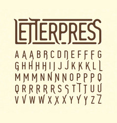 letterpress printing style typeface with special vector image
