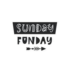 sunday fun day card vector image