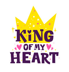king my heart happy valentines day romantic vector image