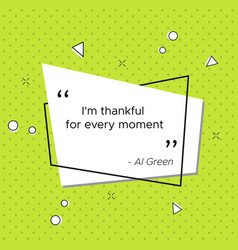 Thanksgiving day quote of the singer al green vector