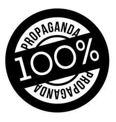 100 percent propaganda stamp on white vector