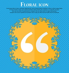 Double quotes at the beginning of words Floral vector