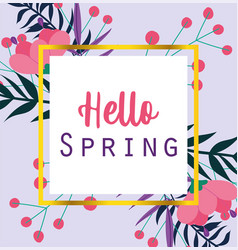 hello spring inscription card flowers foliage vector image