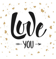 love you modern ink brush calligraphy with hearts vector image