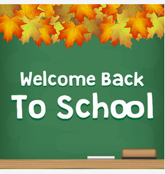 welcome back to school chalkboard autumn season vector image
