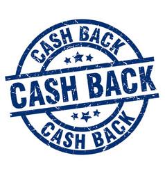 cash back blue round grunge stamp vector image