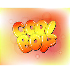 cool boy hand lettering on colorful background vector image