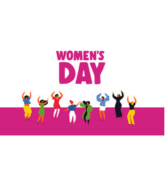 Happy womens day card with diverse women dancing vector