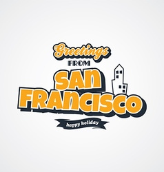 San francisco vacation greetings theme vector