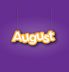 August a sign with name month the vector