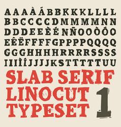 slab serif linocut typeset vector image