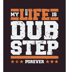 Dubstep Typography vector image vector image