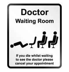 Doctors waiting room information sign vector