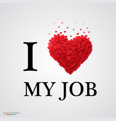 I love my job heart sign vector