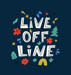 Live offline phrase motivational lettering vector