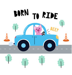 born to ride print with cute pig driving blue vector image