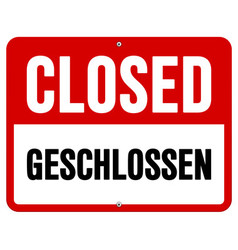 Closed geschlossen sign in white and red vector image vector image