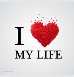 I love my life heart sign vector