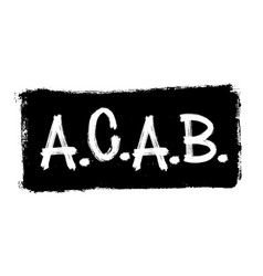 Poster slogan protesters acab wide brush vector