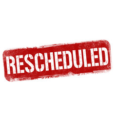 rescheduled sign or stamp vector image