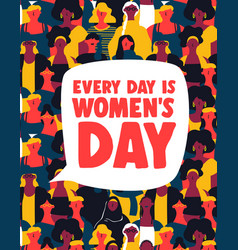 Womens day is every day poster of woman group vector