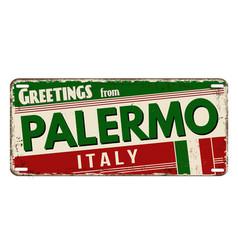 greetings from palermo vintage rusty metal plate vector image