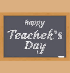 Happy teachers day text lettering chalk on vector
