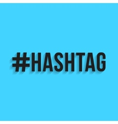 Hashtag black lettering with shadow vector