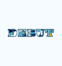 Debut concept word art vector