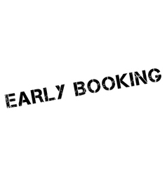 Early Booking rubber stamp vector
