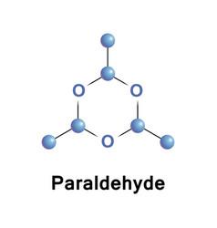 Paraldehyde is the cyclic trimer vector