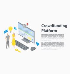 Crowdfunding platform concept banner isometric vector