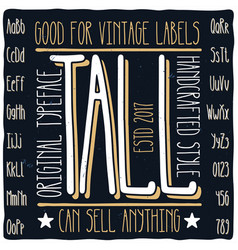 vintage label typeface named tall vector image