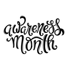 Awareness month hand drawn lettering vector