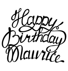 happy birthday maurice name lettering vector image