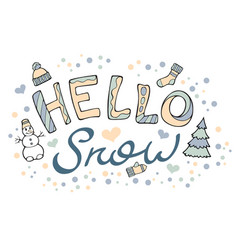 modern funny lettering hello snow hand drawing vector image