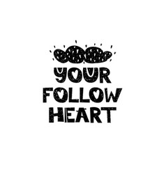 your follow heart hand drawn style typography vector image