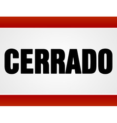 Cerrado sign over white and red vector image vector image