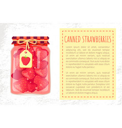 Canned strawberries jam or sweet compote glass jar vector