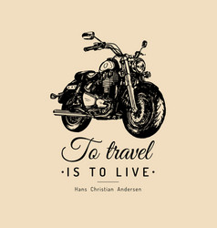 To travel is live inspirational poster vector