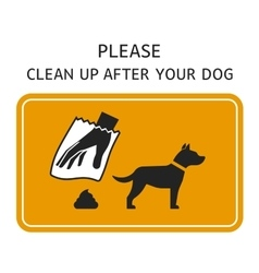 Sign Clean up after your dog vector image vector image