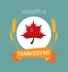 Happy thanksgiving day card with leaf plant vector