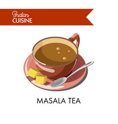 masala tea cup on saucer with spoon and cane sugar vector image