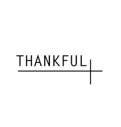 Biblical phrase for life - thankful vector