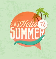 Say Hello to Summer Calligraphic Design vector image
