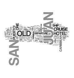 A stay at old san juan in puerto rico text word vector