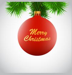 red christmas ball on a christmas-tree branch vector image
